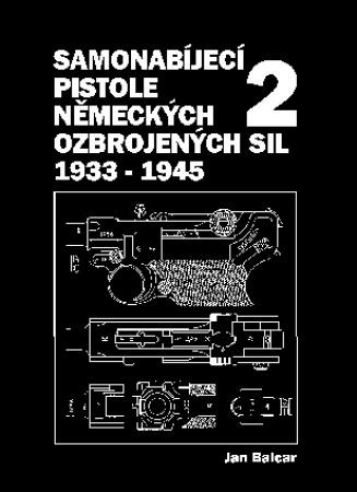 Jan Balcar: Samonabíjecí pistole německých ozbrojených sil. 2. dí